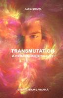 Transmutation, a Novel about Eternal Love